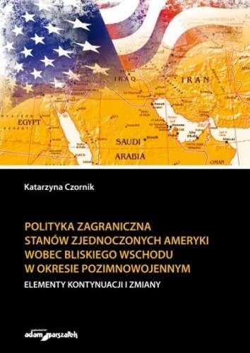 Polityka_zagraniczna_Stanow_Zjednoczonych_Ameryki_wobec_Bliskiego_Wschodu_w_okresie_pozimnowojennym