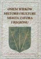 Osiem_wiekow_historii_i_kultury_miasta_Zatora_i_regionu