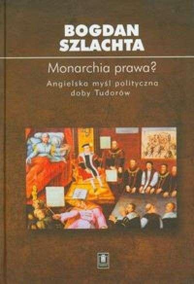Monarchia_prawa__Angielska_mysl_polityczna_doby_Tudorow