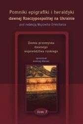 Pomniki_epigrafiki_i_heraldyki__t.3__dawnej_Rzeczypospolitej_na_Ukrainie__koncowka_nakladu_