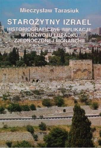 Starozytny_Izrael._Historiograficzne_implikacje_w_rozwoju_i_upadku_zjednoczonej_monarchii