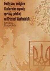 Polityczne__religijne_i_kulturalne_aspekty_sprawy_polskiej_na_Kresach_Wschodnich