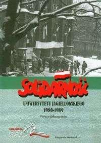 Solidarnosc_Uniwersytetu_Jagiellonskiego_1980_1989._Wybor_dokumentow
