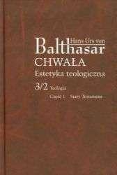Chwala._Estetyka_teologiczna_3_2_Teologia_cz._1__Stary_Test.