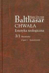 Chwala._Estetyka_teologiczna_3_1Metafizyka_cz.1_Starozytnosc