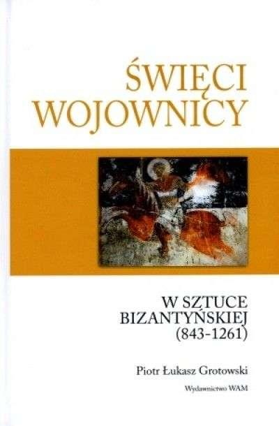 Swieci_wojownicy_w_sztuce_bizantynskiej__843_1261_