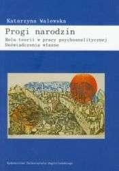 Progi_narodzin._Rola_teorii_w_pracy_psychoanalitycznej...