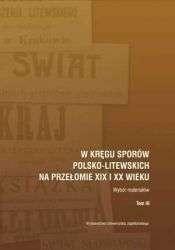 W_kregu_sporow_polsko_litewskich_na_przelomie_XIX_i_XX_wieku._Wybor_materialow._T._III