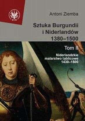 Sztuka_Burgundii_i_Niderlandow_1380_1500__t._II__Niderlandzkie_malarstwo_tablicowe_1430_1500