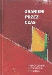 Zranieni_przez_czas._Wspolczesna_literatura_litewska