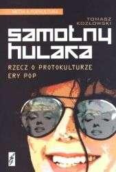 Samotny_hulaka._Rzecz_o_protokulturze_ery_pop