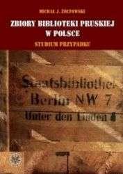 Zbiory_Biblioteki_Pruskiej_w_Polsce._Studium_przypadku