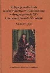Koligacje_malzenskie_moznowladztwa_wielkopolskiego_w_drugiej_polowie_XIV_i_pierwszej_polowie_XV_wieku