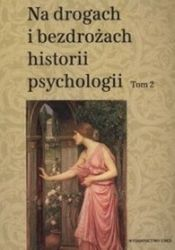 Na_drogach_i_bezdrozach_historii_psychologii_t.2