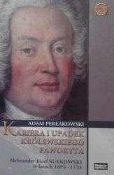 Kariera_i_upadek_krolewskiego_faworyta._Aleksander_Jozef_Sulkowski_w_latach_1695_1738