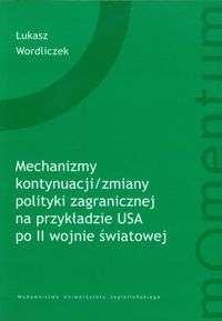 Mechanizmy_kontynuacji___zmiany_polityki_zagranicznej_na_przykladzie_USA_po_II_wojnie_swiatowej