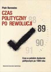 Czas_polityczny_po_rewolucji._Czas_w_polskim_dyskursie_politycznym_po_1989_roku