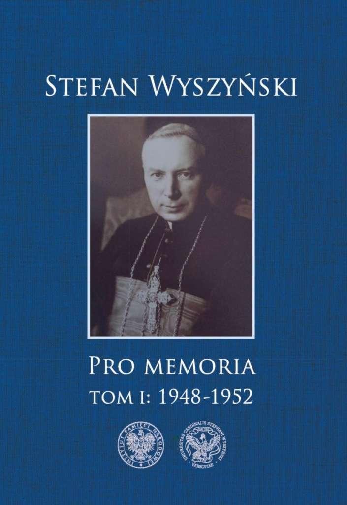 Stefan_Wyszynski._Pro_Memoria__t._I__1948_1952
