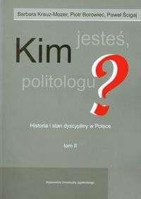 Kim_jestes__politologu__t.2_Historia_i_stan_dyscypliny_w_Polsce