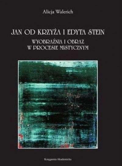Jan_od_Krzyza_i_Edyta_Stein._Wyobraznia_i_obraz_w_procesie_mistycznym