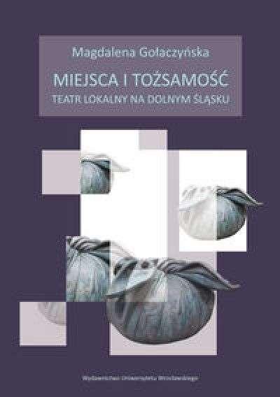 Miejsca_i_tozsamosc._Teatr_lokalny_na_Dolnym_Slasku