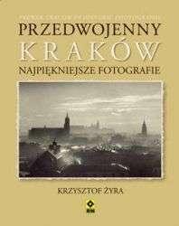 Przedwojenny_Krakow._Najpiekniejsze_fotografie