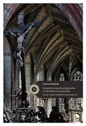 Sklepienia_pseudopoligonalne_w_architekturze_gotyckiej._Studium_z_dziejow_architektonicznego_iluzjonizmu