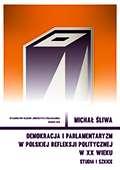 Demokracja_i_parlamentaryzm_w_polskiej_refleksji_politycznej_w_XX_wieku._Studia_i_szkice