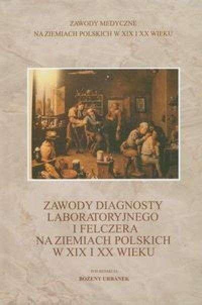 Zawody_diagnosty_laboratoryjnego_i_felczera_na_ziemiach_polskich_w_XIX_i_XX_wieku