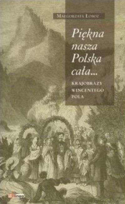 Piekna_nasza_Polska_cala..._Krajobrazy_Wincentego_Pola