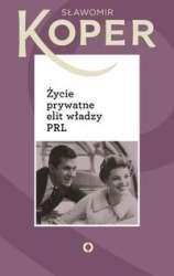 Zycie_prywatne_elit_wladzy_PRL