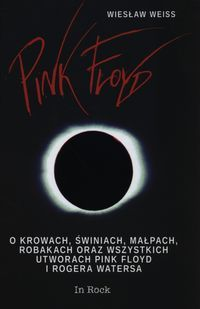 Pink_Floyd._O_krowach__swiniach__malpach__robakach_oraz_wszystkich_utworach_Pink_Floyd_i_Rogera_Watersa
