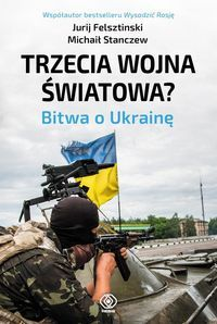 Trzecia_wojna_swiatowa__Bitwa_o_Ukraine