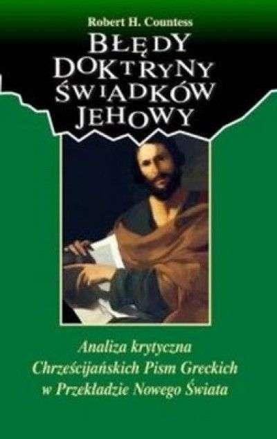 Bledy_doktryny_Swiadkow_Jehowy._Analiza_krytyczna_Chrzescijanskich_Pism_Greckich_Przekladzie_Nowego_Swiata