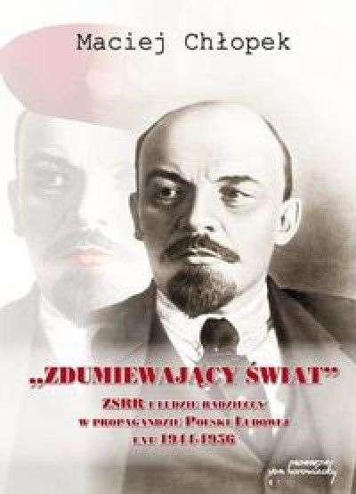 Zdumiewajacy_swiat._ZSRR_i_ludzie_radzieccy_w_propagandzie_Polski_Ludowej_lat_1944_1956