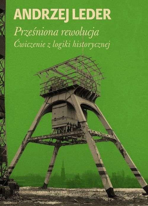 Przesniona_rewolucja._Cwiczenia_z_logiki_historycznej