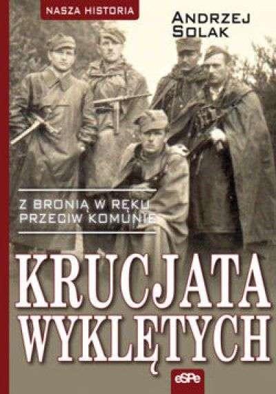 Krucjata_wykletych._Z_bronia_w_reku_przeciw_komunie