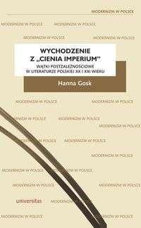 Wychodzenie_z__cienia_imperium_._Watki_postzaleznosciowe_w_literaturze_polskiej_XX_i_XXI_wieku