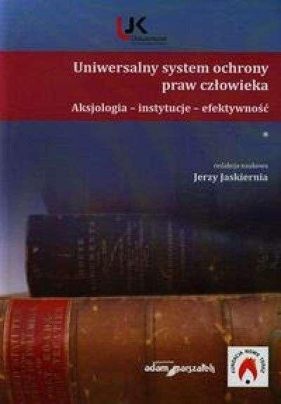 Uniwersalny_system_ochrony_praw_czlowieka._Aksjologia_instytucje_efektywnosc