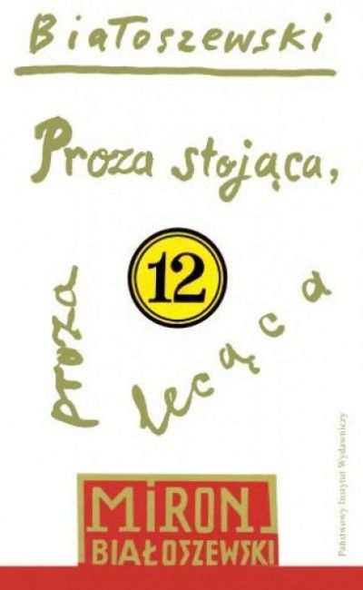 Proza_stojaca__proza_lecaca._Teksty_rozproszone_i_niepublikowane