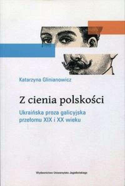 Z_cienia_polskosci._Ukrainska_proza_galicyjska_przelomu_XIX_i_XX_wieku