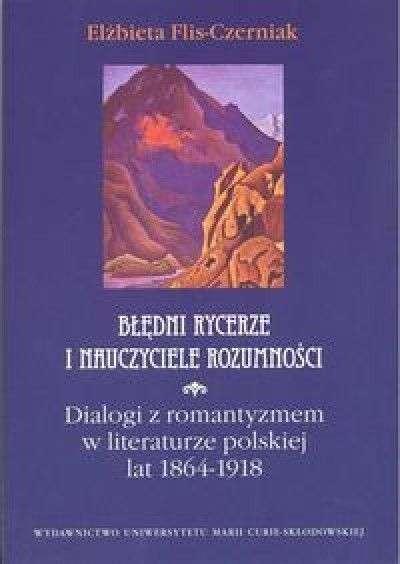 Bledni_rycerze_i_nauczyciele_rozumnosci._Dialogi_z_romantyzmem_w_literaturze_polskiej_lat_1864_1918