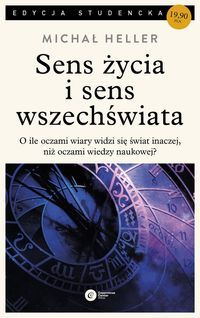 Sens_zycia_i_sens_wszechswiata._O_ile_oczami_wiary_widzi_sie_swiat_inaczej__niz_oczami_wiedzy_naukowej_