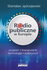 Radio_publiczne_w_Europie._Program_finansowanie_technologia_audytorium