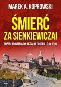 Smierc_za_Sienkiewicza._Przesladowania_Polakow_na_Podolu_1918_1991