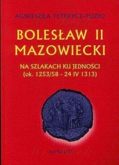 Boleslaw_II_Mazowiecki._Na_szlakach_ku_jednosci__ok.1253_58_24_IV_1313_