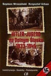 Hitler_jugend_na_Dolnym_Slasku_1933_1945._Indoktrynacja___Siedziby___Poswiecenie