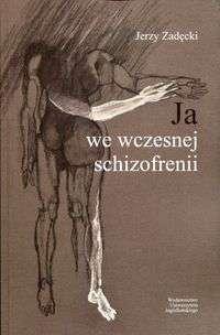 Ja_we_wczesnej_schizofrenii