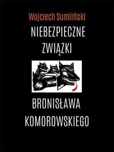 Niebezpieczne_zwiazki_Bronislawa_Komorowskiego