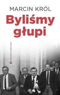Bylismy_glupi